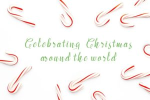 Celebrating Christmas on a Whole New Level: Different Traditions around the World